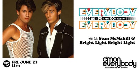 Everybody, Everybody *an 80's, 90's, 00's party* tickets