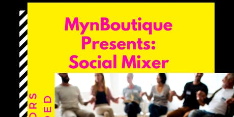 MynBoutique Presents: Social Mixer tickets