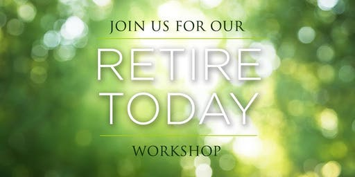 Retire Today Workshop
