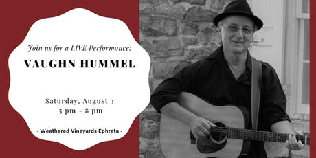 Vaughn Hummel LIVE at Weathered Vineyards Ephrata tickets