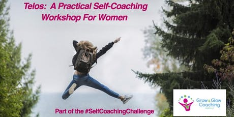 Telos:  A Practical Self-Coaching Workshop For Women  tickets