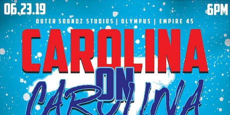 OUTER SOUNDz Studios| OLYMPUS STUDIOs| EMPIRE 45| DMEP| WHO GOT THE STREETs| NSE June 23,2019 CAROLINA ON CAROLINA COMPETITION  tickets