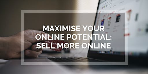 Maximise Your Online Potential: Sell More Online