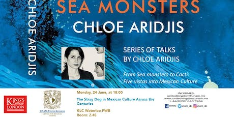 Series of talks by Chloe Aridjis. III. The Stray Dog in Mexican Culture Across the Centuries tickets