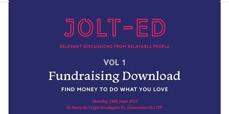 "JOLT-ED Download Series Vol 1: ""Fundraising"" tickets"