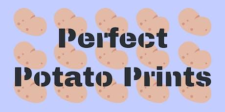 Perfect Potato Prints tickets