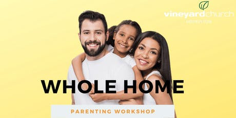 Whole Home: Parenting Workshop  tickets