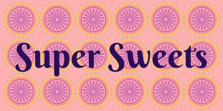 Super Sweets tickets