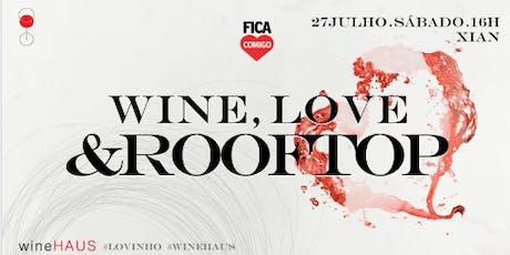 Wine, Love & Rooftop 2019 : #Lovinho : By FicaComigo & WineHAUS ingressos