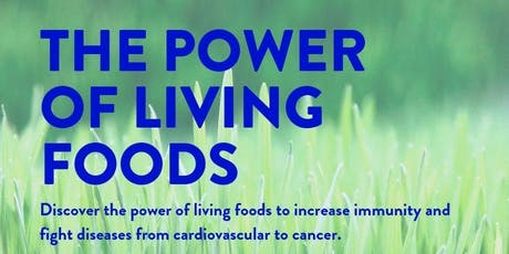 The Power of Living Foods tickets