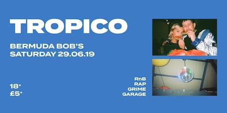 Tropico - Saturday 29th June tickets