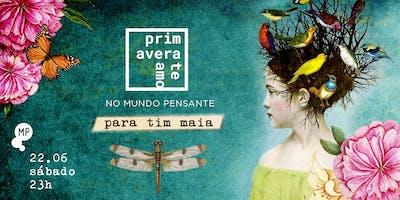 22/06 - PRIMAVERA, TE AMO! NO MUNDO PENSANTE