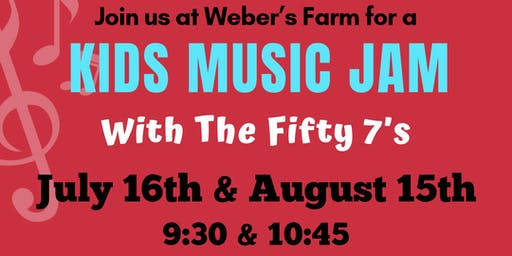 Kids Music Jam at Weber's Farm July 16th Session 1