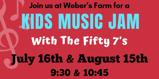 Kids Music Jam at Weber's Farm July 16th Session 2