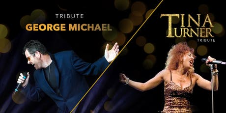 Tribute George Michael / Tribute Tina Turner entradas