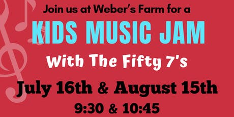 Kids Music Jam at Weber's Farm August 15th Session 1  tickets