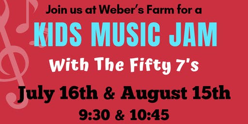 Kids Music Jam at Weber's Farm August 15th Session 1