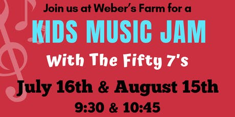 Kids Music Jam at Weber's Farm August 15th Session 2 tickets