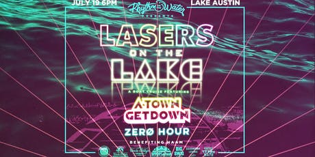 Rhythm on the Water: Lasers on the Lake featuring A-Town GetDown with Zero Hour tickets