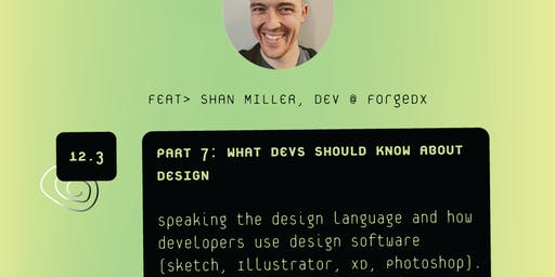 What Devs Should Know About Design | VS Sessions | 7/7 Part Series w. Shan Miller of ForgeXD