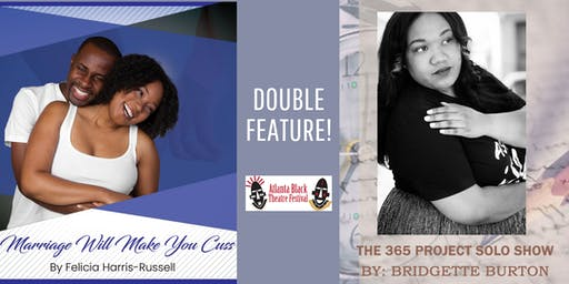 DOUBLE FEATURE! Marriage Will Make You Cuss & The 365 Project Solo Show