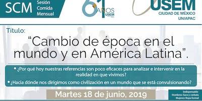 Cambio de época en el mundo y  en América Latina | Comida Mensual USEM CDMX