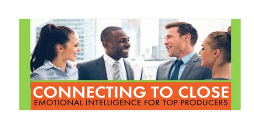 Connecting to Close - Emotional Intelligence for Top Producers