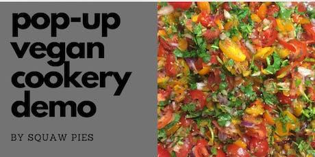 Vegan (& gluten, palm oil and refine sugar free) pop-up demo tickets