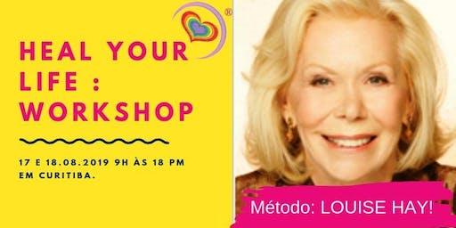 Heal Your Life Workshop - Tenha a vida que você sempre sonhou !