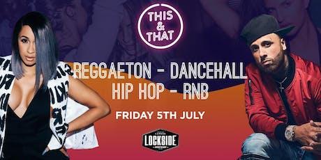 This & That - Reggaeton / Dancehall / Hip Hop / RnB tickets
