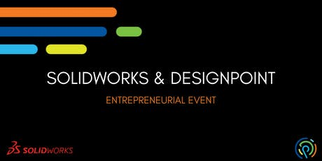 SOLIDWORKS & DESIGNPOINT - Entrepreneurial Event tickets
