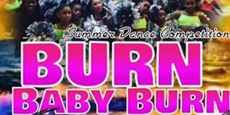Burn Baby Burn Summer Dance Competition tickets