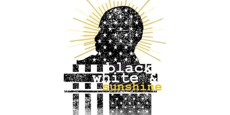 "Stage Play ""Black, White & Sunshine"" (Thur, Aug 1st @7pm) tickets"
