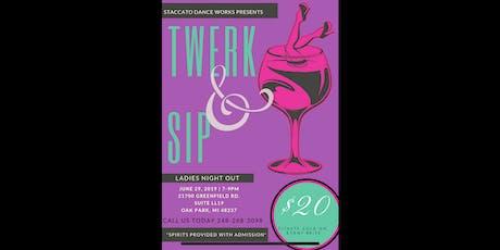 Twerk & Sip: Ladies Night Out tickets