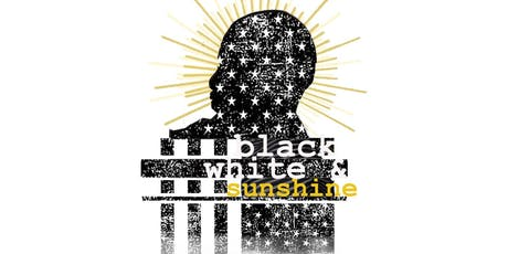 "Stage Play ""Black, White & Sunshine"" (Fri, Aug 2nd, @7pm) tickets"