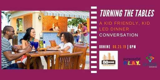 Turning the Tables - A Kid Friendly, Kid Led Dinner Conversation