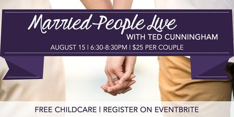 Married People Live With Ted Cunningham tickets