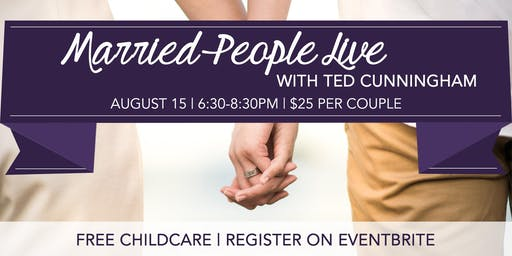 Married People Live With Ted Cunningham