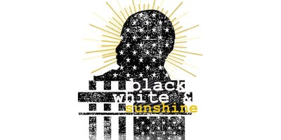 "Stage Play ""Black, White & Sunshine"" (Sun, Aug 4th @7pm)"