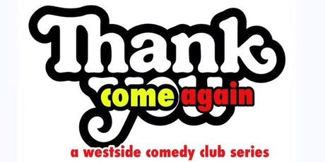 Thank You|Come Again  tickets