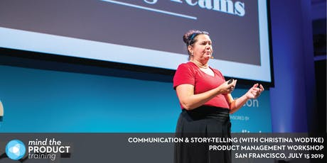 Communication & Story-Telling for Product Managers Workshop - Mind the Product San Francisco 2019 tickets