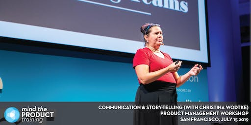 Communication & Story-Telling for Product Managers Workshop - Mind the Product San Francisco 2019