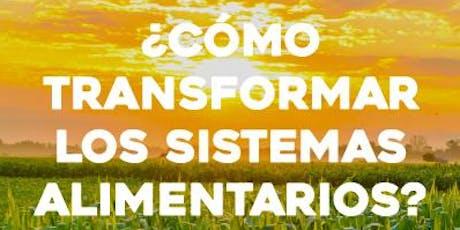 """Presentación del Reporte """"¿Cómo transformar los sistemas alimentarios?"""" boletos"""