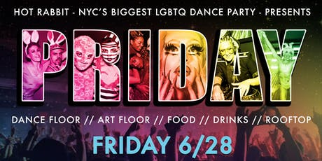 Hot Rabbit Presents ••• PRIDAY ••• an LGBTQ World Pride celebration! tickets