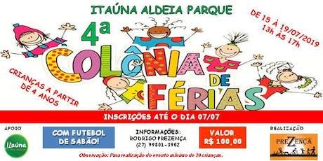 4ª COLÔNIA DE FÉRIAS CONDOMÍNIO ITAÚNA ALDEIA PARQUE ingressos