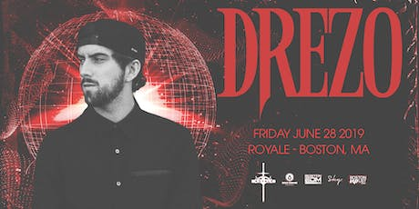 Drezo at Royale | 6.28.19 | 10:00 PM | 21+ tickets