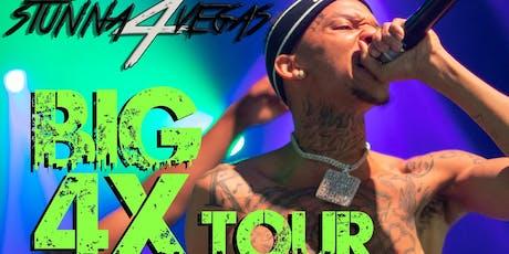 Stun a 4 Vegas - Big 4X Tour ft. Blacc Zacc tickets