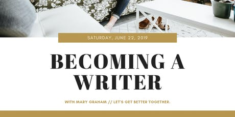 Becoming a Writer with Mary Graham tickets