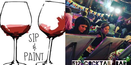Sip and Paint  (Party while you paint) @512cocktail tickets