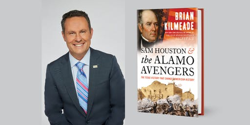 Brian Kilmeade presents SAM HOUSTON AND THE ALAMO AVENGERS